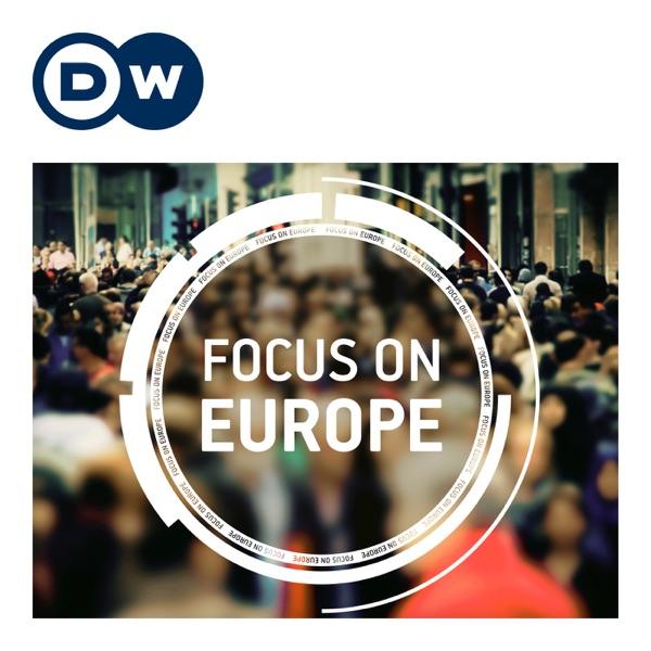 Focus on Europe | Video Podcast | Deutsche Welle
