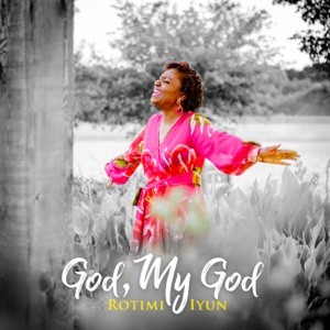 Rotimi Iyun - No One Like Our God