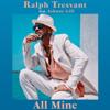 All Mine (feat. Johnny Gill) - Ralph Tresvant