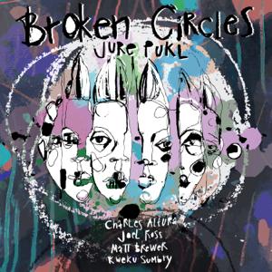 Jure Pukl - Broken Circles feat. Charles Altura, Joel Ross, Matt Brewer & Kweku Sumbry
