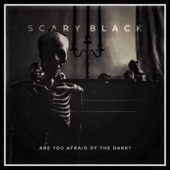 Scary Black - Are You Afraid of the Dark?