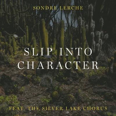 Slip Into Character (feat. The Silver Lake Chorus) - Single - Sondre Lerche