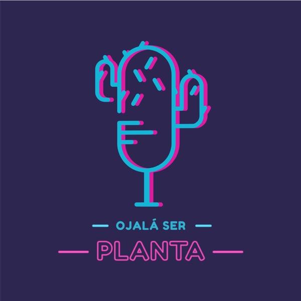 Ojalá ser planta
