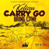 Kelissa - Carry Go Bring Come