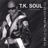 T.K. Soul - Undisputed the Album (His Latest)  artwork