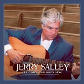 Jerry Salley - All God's Children Sing