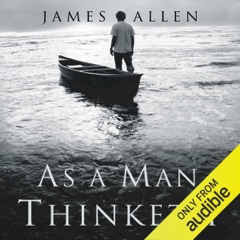 As a Man Thinketh: Original 1902 Edition (Unabridged)