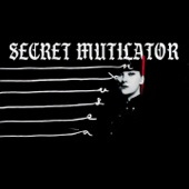Secret Mutilator - Why Am I the One