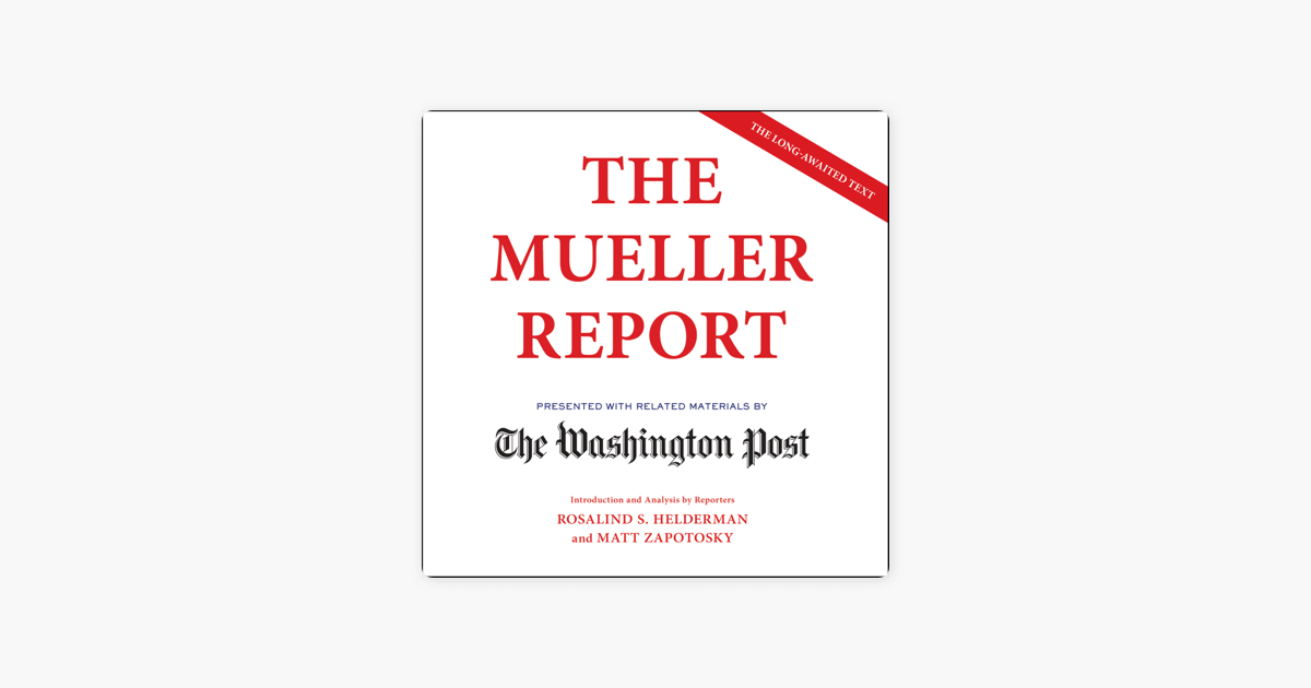 The Mueller Report (Unabridged) - The Washington Post