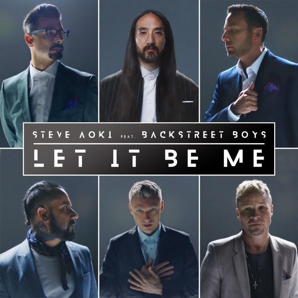 Steve Aoki & Backstreet Boys - Let It Be Me