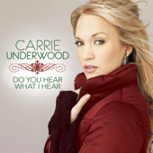 Do You Hear What I Hear Carrie Underwood - Carrie Underwood