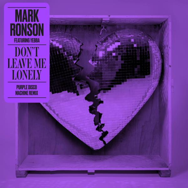 Don't Leave Me Lonely (Purple Disco Machine Mix)