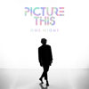 Picture This - One Night artwork