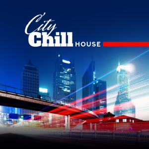 Ambient Chill Out Lounge - City Chill House: Best Deep Beats 2019
