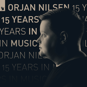 Ørjan Nilsen - 15 Years in Music (DJ Mix)