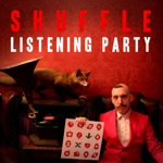 Shuffle - Listening Party (Track by Track Commentary)