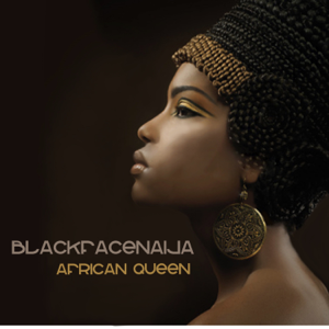Blackfacenaija - African Queen (Radio Edit) [feat. 2face]