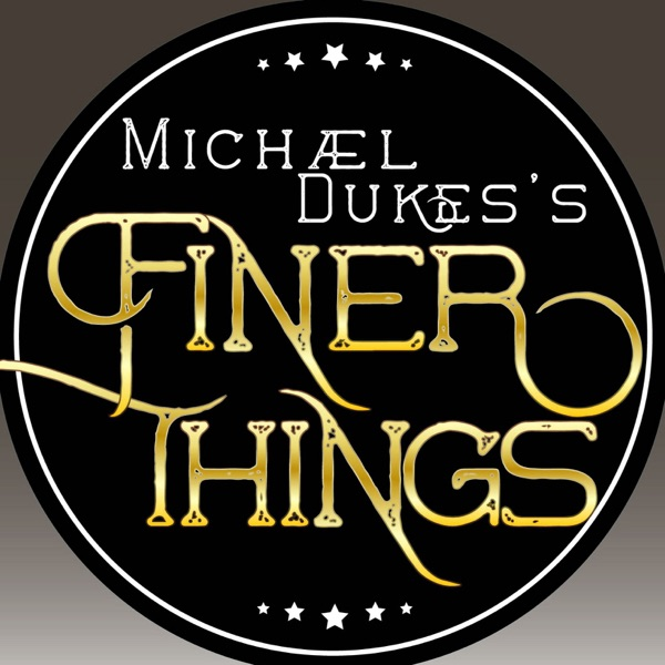 Finer Things Radio & Podcast