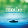 Jim Brickman - Soothe: Music To Quiet Your Mind & Soothe Your World (Vol. 1)