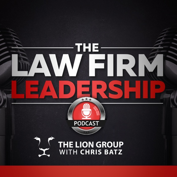 The Law Firm Leadership Podcast   We Interview Corp Defense