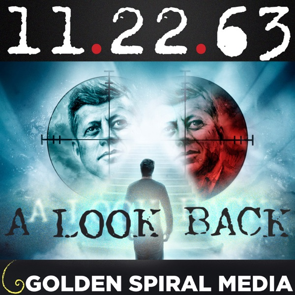 11.22.63 A Look Back   A Fan Podcast for Hulu's 11.22.63 Stephen King Series
