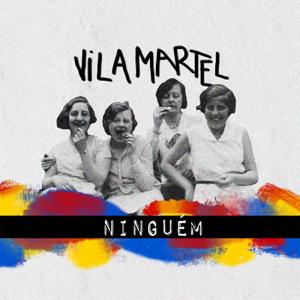 Vila Martel - Ninguém