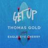 Get Up (feat. Eagle-Eye Cherry) - Single, Thomas Gold