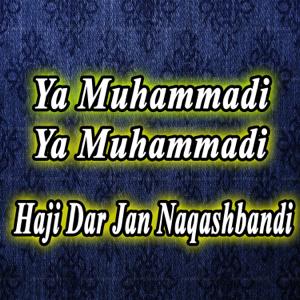 Haji Dar Jan Naqashbandi - Ya Muhammadi Ya Muhammadi