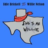 Edie Brickell/Willie Nelson - Sing to Me, Willie
