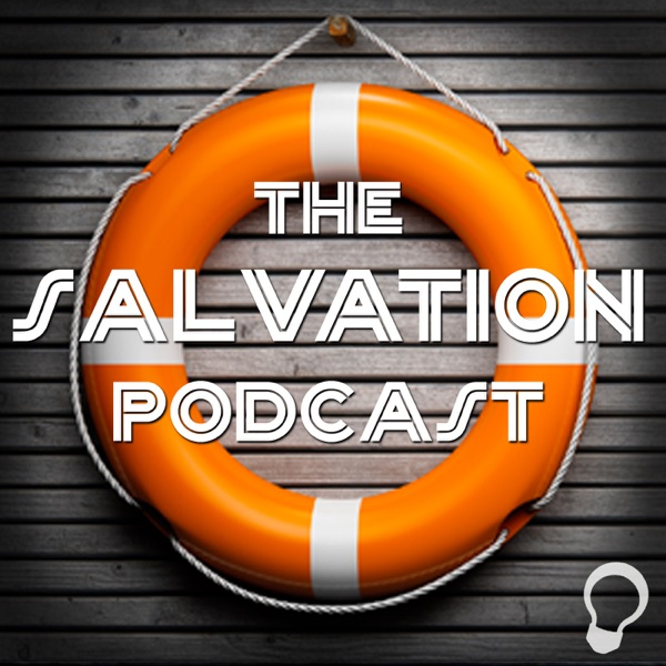 The Salvation Podcast