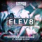 Wolfpack and Diego Miranda Ft. Fatman Scoop - Elev8 feat. Fatman Scoop
