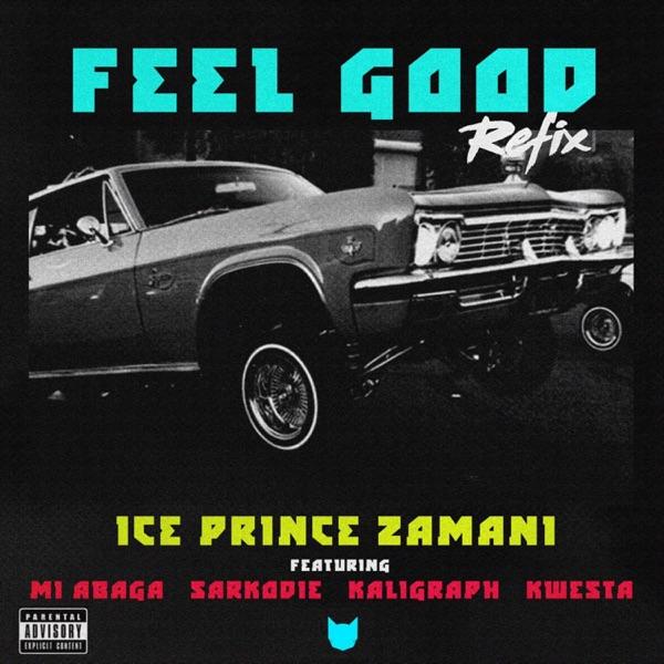 Feel Good (feat. M.I. Abaga & Khaligraph Jones) [Remix] - Single