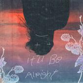 It'll Be Alright - Teqkoi