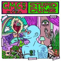 Stupid Dumb (feat. SVEA)-CMC$