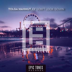 Tolga Mahmut - Don't Look Down