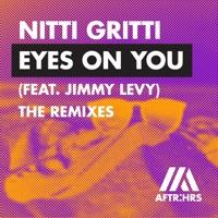 Eyes on You - NITTI GRITTI - JIMMY LEVY - TOBTOK