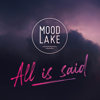 Mood Lake - All Is Said artwork