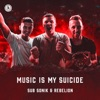 Music Is My Suicide by Sub Sonik iTunes Track 3