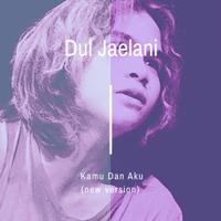 Download musik Dul Jaelani - Kamu Dan Aku