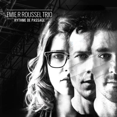 Emie R Roussel Trio– Rythme de passage