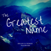 Brian & Renee Padmore - The Greatest Name artwork