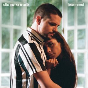 Lasso & Cami - Odio Que No Te Odio