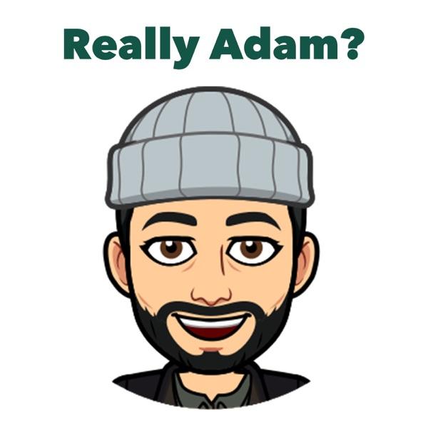 Really Adam?
