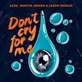 Don't Cry For Me  Alok, Martin Jensen & Jason Derulo - Alok, Martin Jensen & Jason Derulo