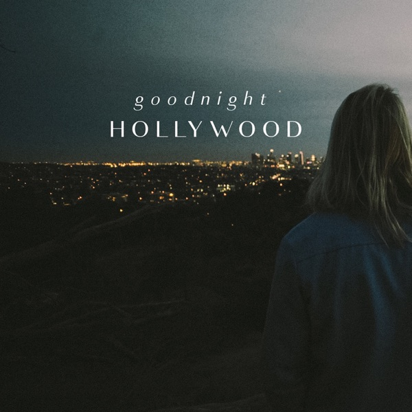 Goodnight Hollywood - Single