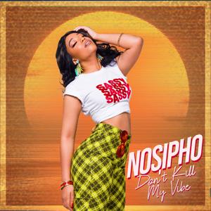 Nosipho - Don't Kill My Vibe