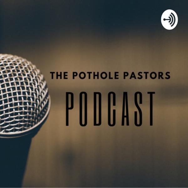 The Pothole Pastors Podcast