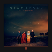 Nightfall - Little Big Town