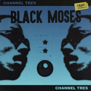 Channel Tres - Black Moses feat. JPEGMAFIA