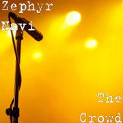 The Crowd - Zephyr Navi - Zephyr Navi